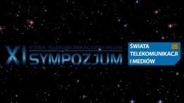 XI Sympozjum Świata Telekomunikacji i Mediów